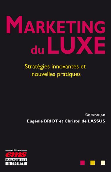 Marketing du luxe : Stratégies innovantes et nouvelles pratiques