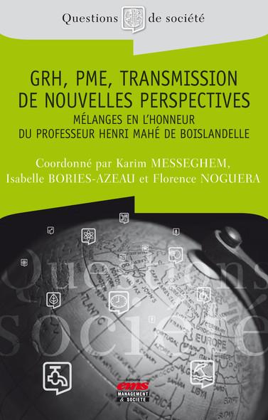 GRH, PME, Transmission - De nouvelles perspectives : Mélanges en l'honneur du professeur H. Mahé de Boislandelle