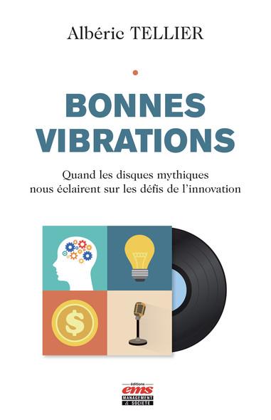 Bonnes vibrations : Quand les disques mythiques nous éclairent sur les défis de l'innovation