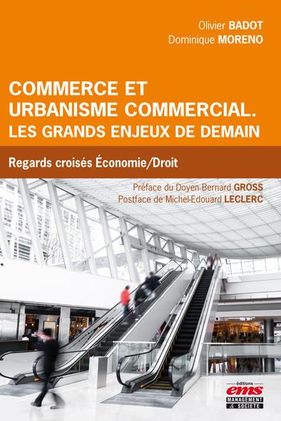 Commerce et urbanisme commercial. Les grands enjeux de demain : Regards croisés Economie/Droit