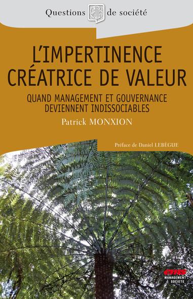L'impertinence créatrice de valeur. : Quand management et gouvernance deviennent indissociables
