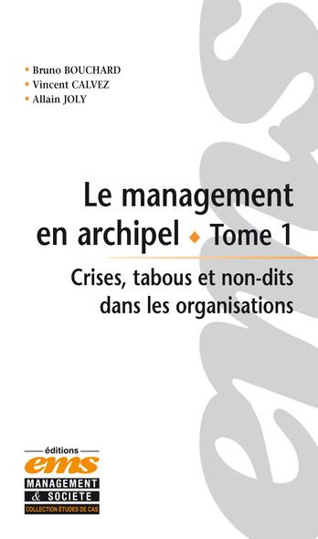 Le management en archipel : Crises, tabous et non-dits dans les organisations