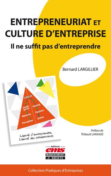 Entrepreneuriat et culture d'entreprise : Il ne suffit pas d'entreprendre