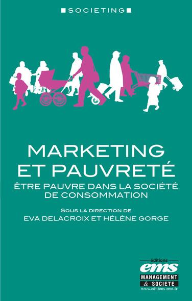 Marketing et pauvreté : Être pauvre dans la société de consommation