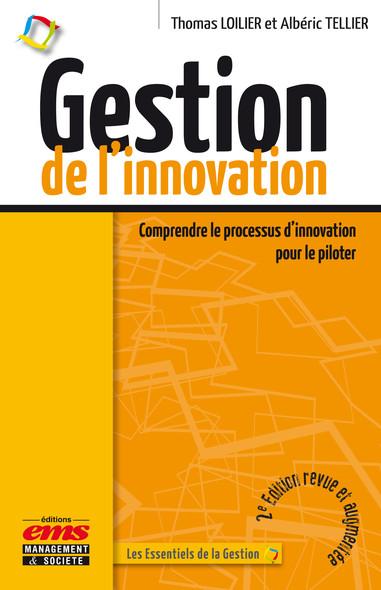 Gestion de l'innovation : Comprendre le processus d'innovation pour le piloter