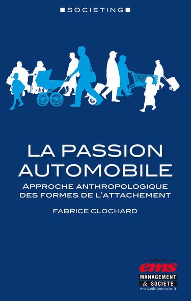 La passion automobile : Approche anthropologique des formes de l'attachement