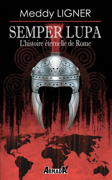 Semper Lupa : L'histoire éternelle de Rome
