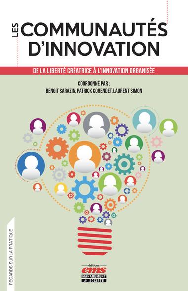 Les communautés d'innovation : De la liberté créatrice à l'innovation organisée