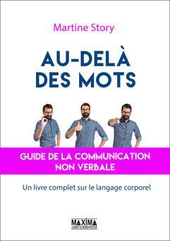 Au-delà des mots : Guide de la communication non verbale | Martine Story