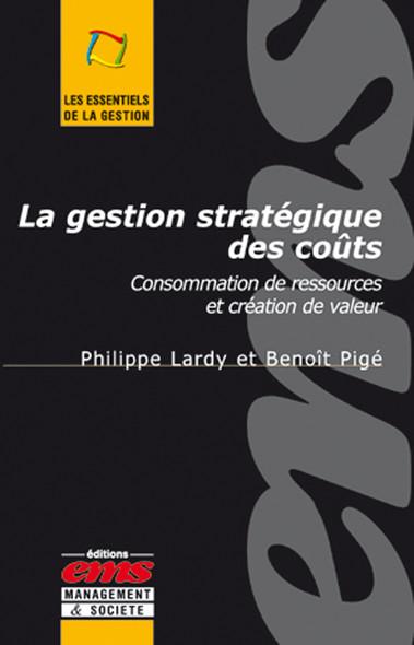 La gestion stratégique des coûts : Consommation de ressources et création de valeur