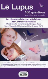 Le lupus - 100 questions pour mieux gérer la maladie : Les réponses claires des spécialistes des Centres de Référence | Belot, Alexandre