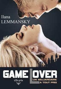 Game Lover - Un milliardaire à tout prix   Lemmansky, Ilana