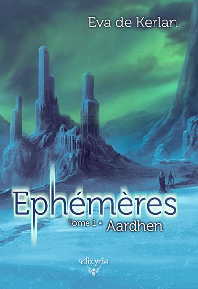 Ephémères : Tome 1 - Aardhen