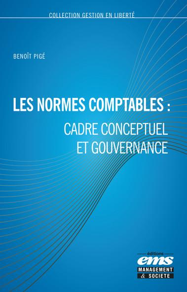Les normes comptables : cadre conceptuel et gouvernance