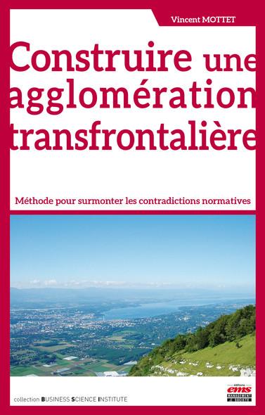 Construire une agglomération transfrontalière : Méthode pour surmonter les contradictions normatives