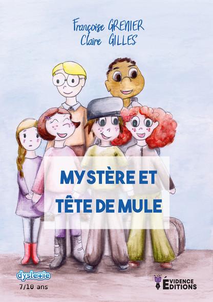 Mystère et tête de mule : Adapté aux dyslexiques