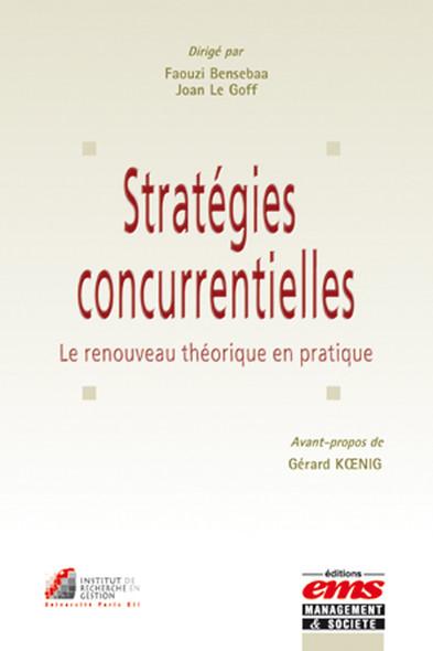 Stratégies concurrentielles :  Le renouveau théorique en pratique