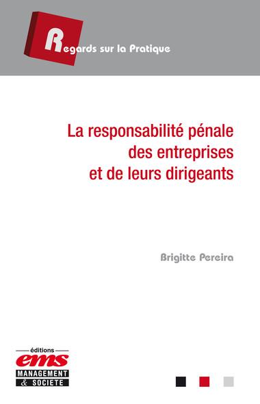 La responsabilité pénale des entreprises et de leurs dirigeants