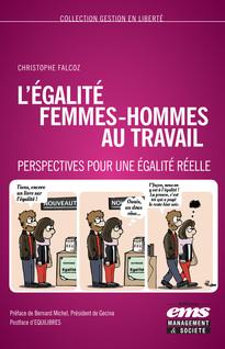 L'égalité femmes-hommes au travail : Perspectives pour une égalité réelle   FALCOZ, Christophe