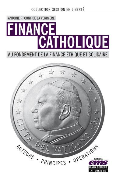 Finance catholique : Au fondement de la finance éthique et solidaire