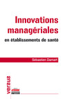 """Innovations managériales en établissements de santé : Vers un management """"intégratif"""""""