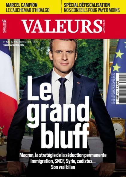Valeurs Actuelles - Avril 2018 - Le grand bluff