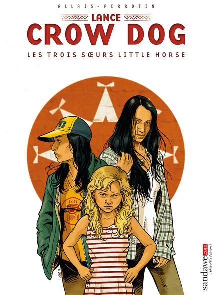 Lance Crow Dog, tome 7 : Les Trois Soeurs de Little Horse