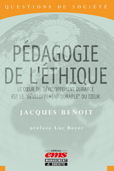 """Pédagogie de l'éthique : Le coeur du développement durable est le """"développement durable"""" du coeur"""
