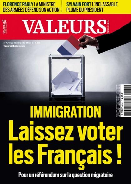 Valeurs Actuelles - Avril 2018 - Immigration, laissez voter les Français !