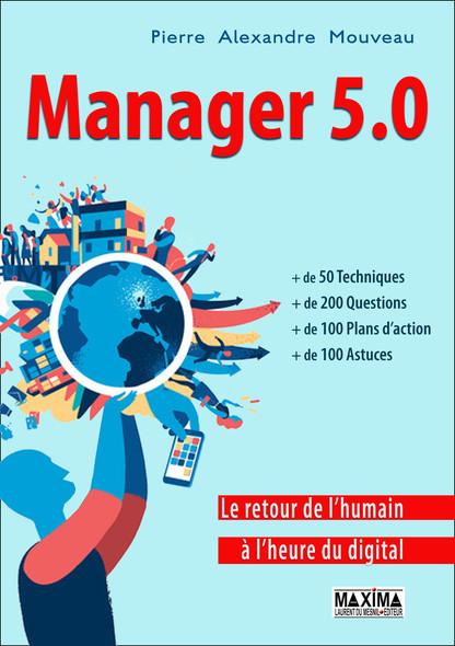 Manager 5.0 - Le retour de l'humain à l'heure du digital