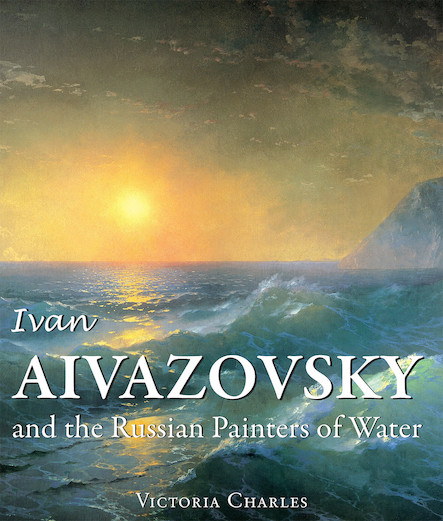 Ivan Aivazovsky and the Russian Painters of Water (ANGLAIS)