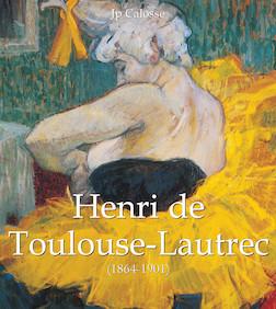 Henri de Toulouse-Lautrec (1864-1901) | Jp Calosse