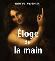Éloge de la main | Focilon, Henri