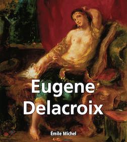 Eugene Delacroix | Émile Michel
