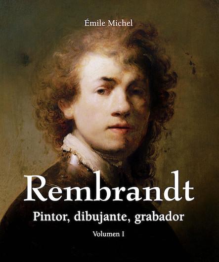 Rembrandt - Pintor, dibujante, grabador - Volumen I (Espagnol)