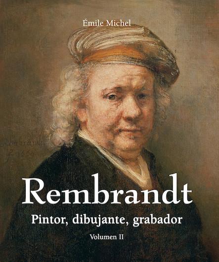 Rembrandt - Pintor, dibujante, grabador - Volumen II (Espagnol)