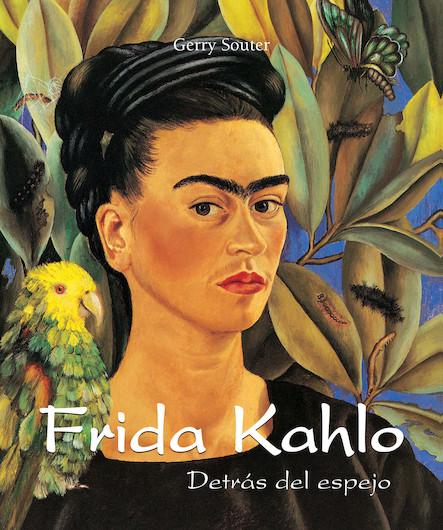 Frida Kahlo - Detrás del espejo (Espagnol)