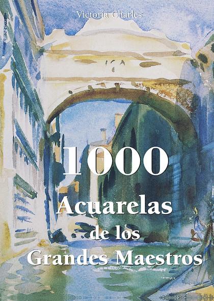 1000 Acuarelas de los Grandes Maestros (Espagnol)