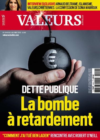 Valeurs Actuelles - Mai 2018 - Dette Publique, la bombe à retardement