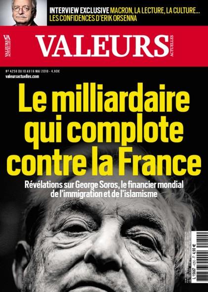 Valeurs Actuelles - Mai 2018 - Le milliardaire qui complote contre la France
