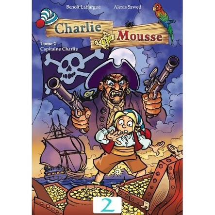 Charlie Mousse - Tome 2 - Capitaine Charlie
