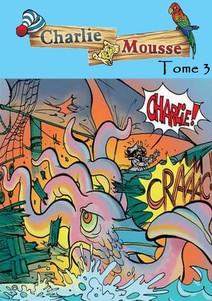 Charlie Mousse - Tome 3 - Le monstre des mers | Benoit L. et Alexis S.