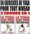 Le Yoga sans peine 1 & 2