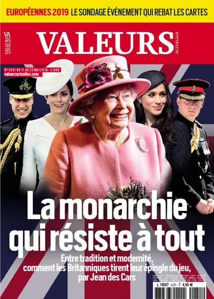 Valeurs Actuelles - Mai 2018 - La Monarchie qui résiste à tout