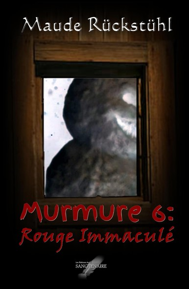 Murmure 6: Rouge Immaculé