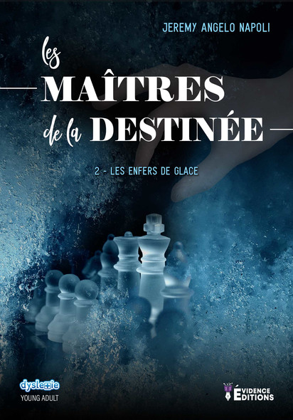 Les enfers de glace : Les Maîtres de la destinée, T2