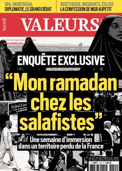Valeurs Actuelles - Juin 2018 - Mon Ramadan chez les Salafistes