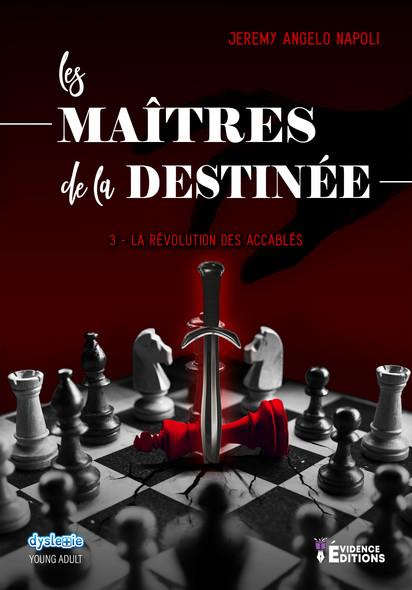 La révolution des accablés : Les Maîtres de la destinée, T3