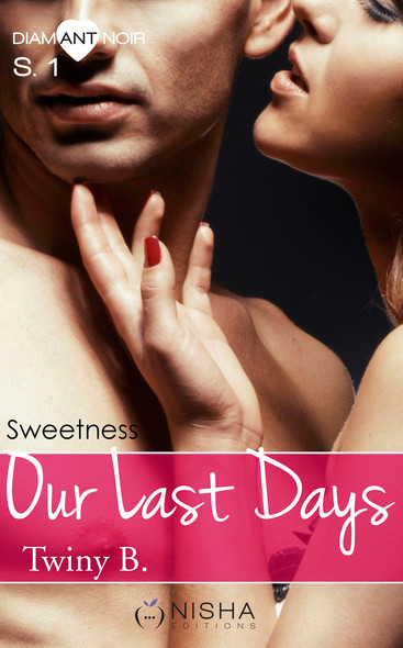 Our Last Days Sweetness - Saison 1