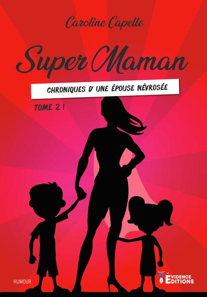Chroniques d'une épouse névrosée : Super Maman, T2
